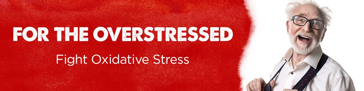 For the overstressed--fight oxidative stress