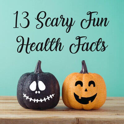 13 Scary Fun Health Facts