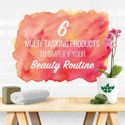 6 Multi-Tasking Beauty Products to Simplify Your Routine