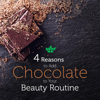 4 Reasons to Make Chocolate Part of Your Beauty Routine