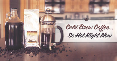 Cold Brew Coffee... So Hot Right Now