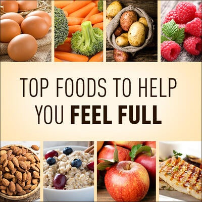 10 (Delicious) Foods That Keep You Full for Hours