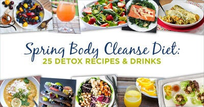 Spring Body Cleanse Diet: 25 Detox Recipes & Drinks