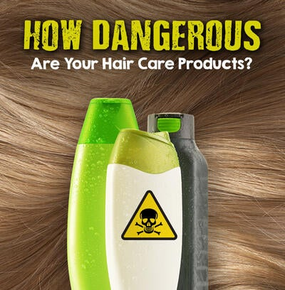 How Dangerous Is Your Shampoo or Conditioner?