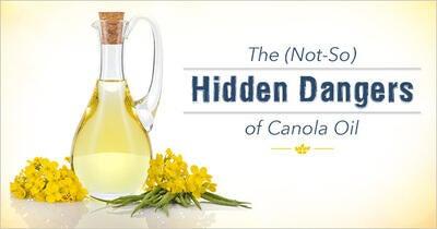 The (Not-So) Hidden Dangers of Canola Oil