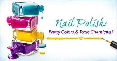Nail Polish: Pretty Colors & Toxic Chemicals?