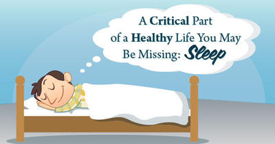A Critical Part of a Healthy Life You May Be Missing: Sleep
