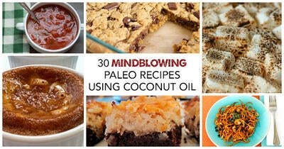 30 Mindblowing Paleo Recipes Using Coconut Oil