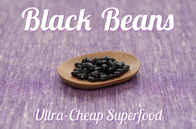 Black Beans: Don't Forget About this Ultra-Cheap Superfood